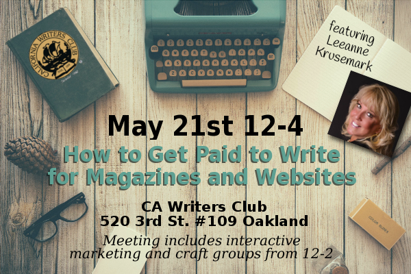 May 21: How to Get Paid to Write for Magazines and Websites with LeeAnne Krusemark