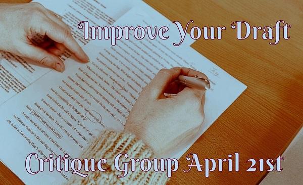Improve your writing - Critique Group April 21st