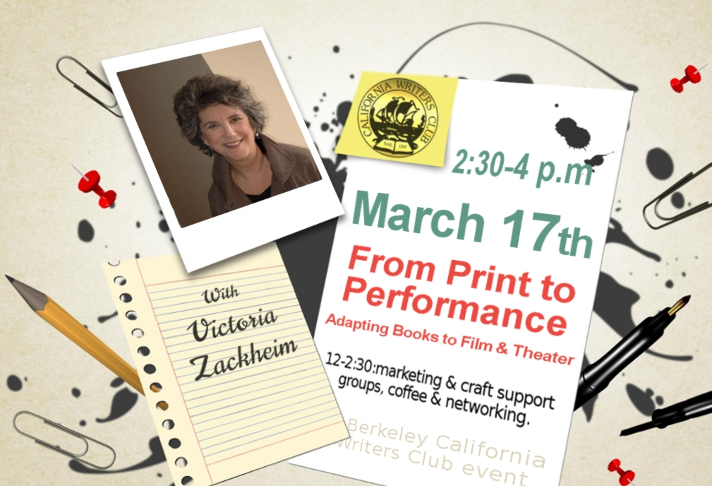 "SPEAKER 3/17/19— ""From Print to Performance: Adapting Books to Film and Theater"" with Victoria Zackheim"