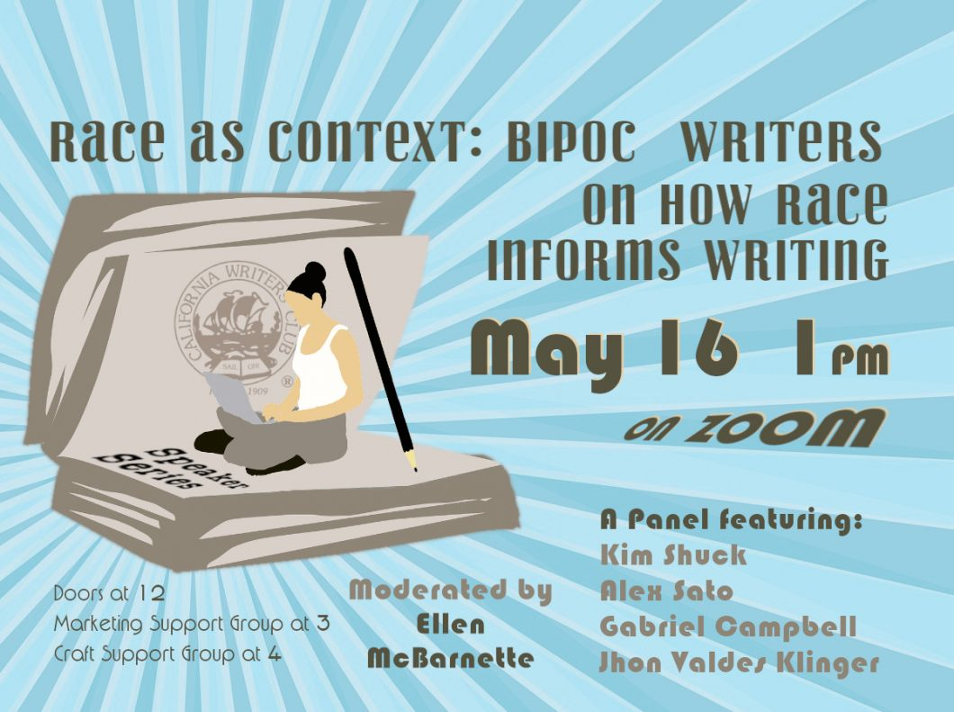 Race as Context: BIPOC California Writers on How Race Informs Writing—May 16th PANEL